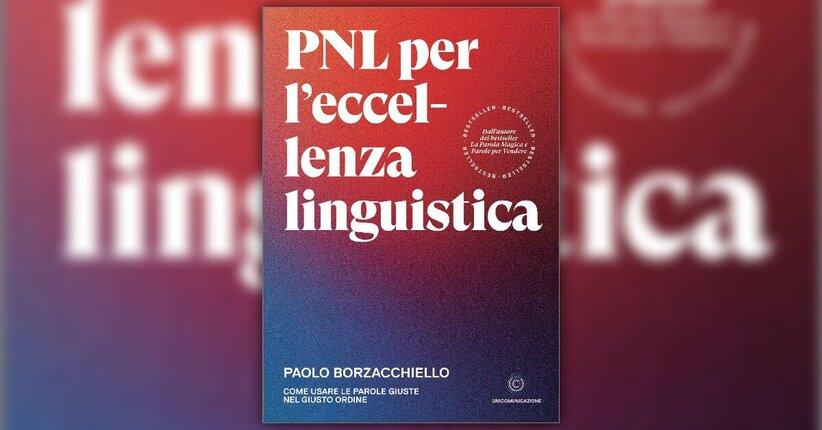 """Non conta solo cosa, ma soprattutto come - Estratto da """"PNL per l'Eccellenza Linguistica"""""""