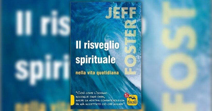"""Nota di Jeff Foster al suo libro """"Il Risveglio Spirituale nella Vita Quotidiana"""""""