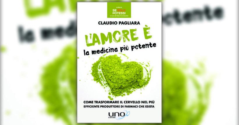Nulla succede per caso - L'Amore è la Medicina più Potente - Libro di Claudio Pagliara