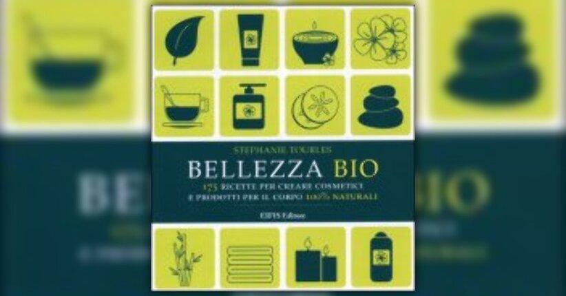 """Nutri la tua naturale bellezza con queste 4 ricette estratte dal libro """"Bellezza Bio"""""""