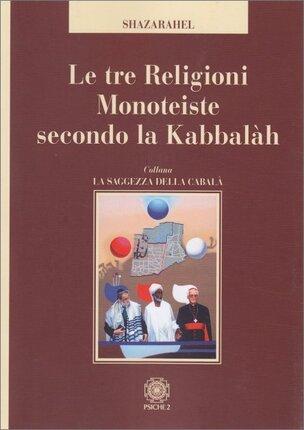 """Parti armoniche di un tutto - Estratte da """"Le Tre Religioni Monoteiste Secondo la Kabbalah"""""""