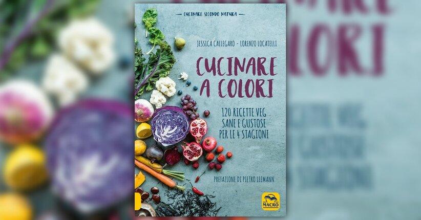 """Percepire la magia attraverso i colori - Estratto da """"Cucinare a Colori"""""""