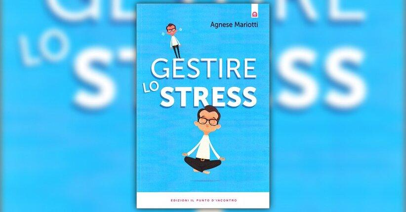 """Perché e come si manifesta - Estratto da """"Gestire lo Stress"""""""