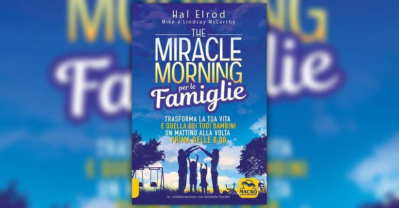"""Perché il mattino è importante - Estratto da """"The Miracle Morning per le Famiglie"""""""