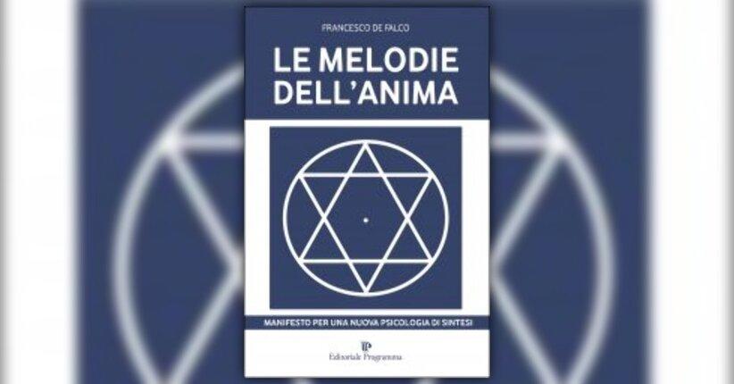 """Perché una nuova psicologia? - """"Le Melodie dell'Anima"""" di Francesco de Falco"""