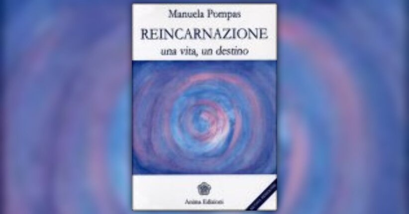 Pompas Manuela - Anteprima - Reincarnazione. una Vita, un Destino