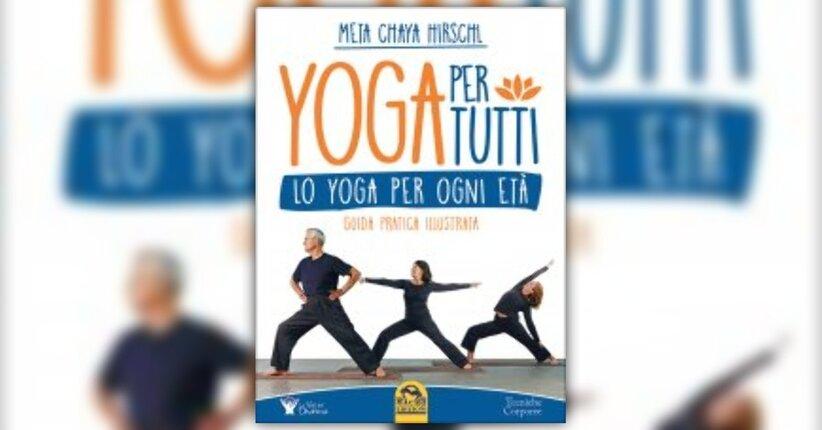 """Posture per la libertà - Estratto dal libro """"Yoga per Tutti"""""""