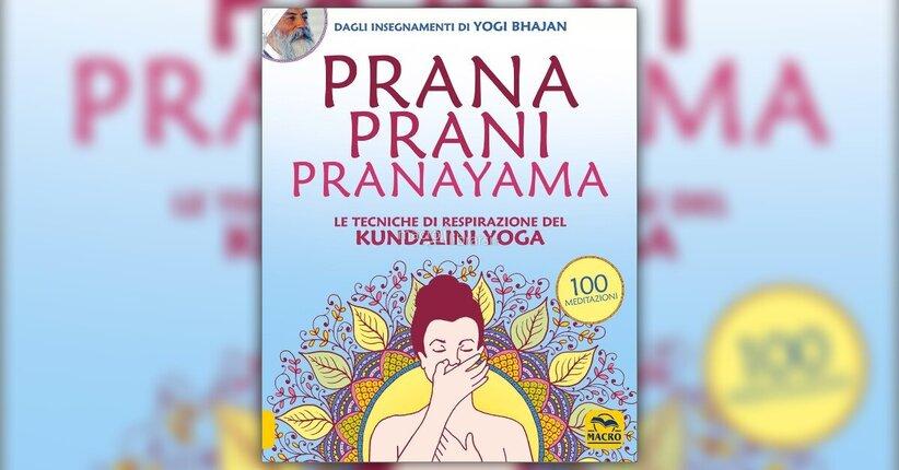 "Prana - Estratto da ""Prana Prani Pranayama"" - Libro di Yogi Bhajan"