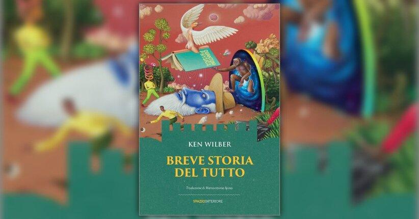 """Prefazione alla Seconda Edizione di """"Breve Storia del Tutto"""" scritto da Ken Wilber"""