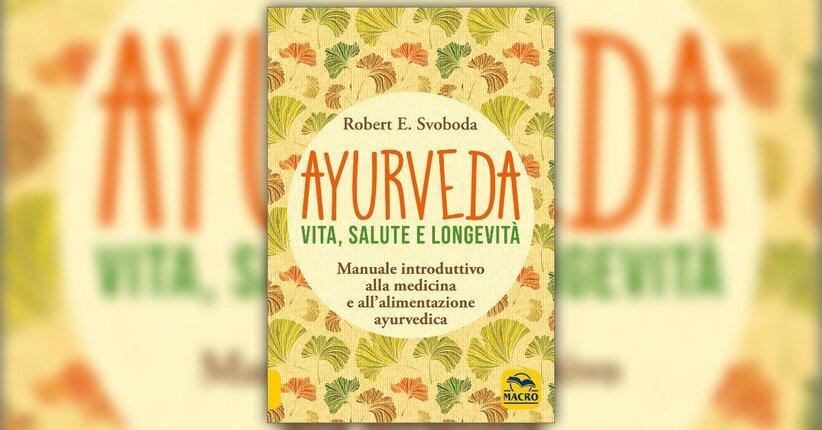 Prefazione - Ayurveda: Vita, Salute e Longevità - Libro di Robert E. Svoboda