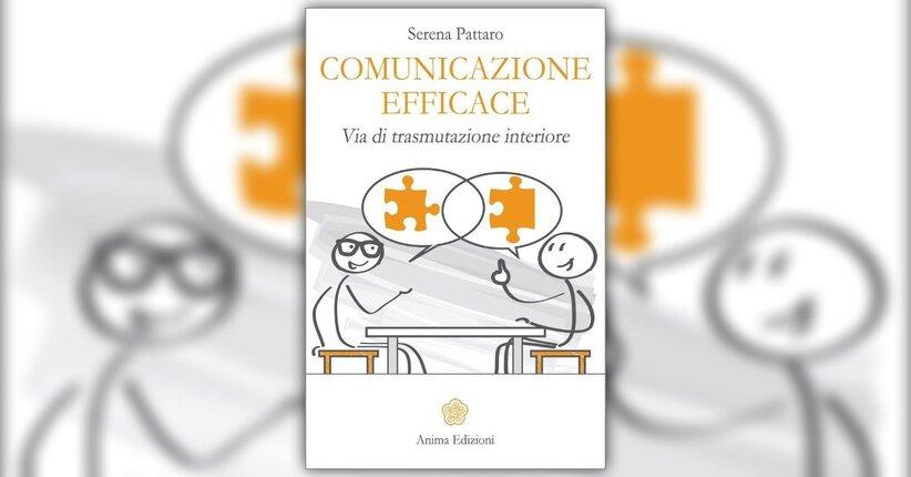 Prefazione - Comunicazione Efficace - Libro di Serena Pattaro
