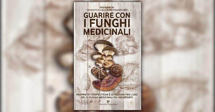 """Prefazione del libro """"Guarire con i Funghi Medicinali"""" di Ivo Bianchi"""