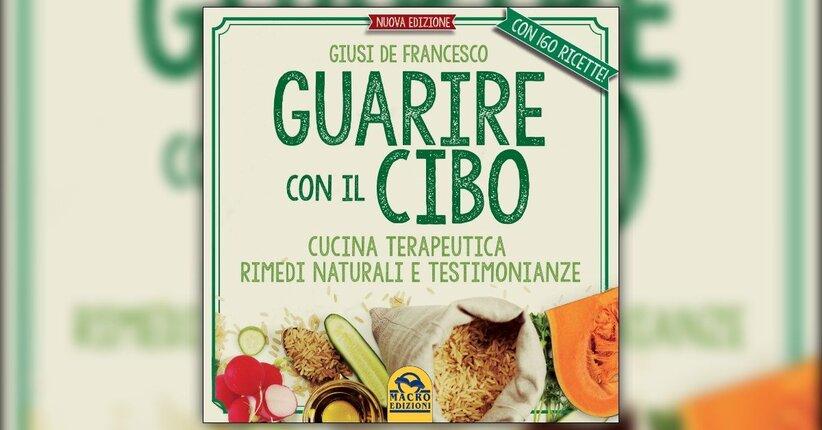 """Prefazione del libro """"Guarire con il Cibo"""" di Giusi De Francesco"""