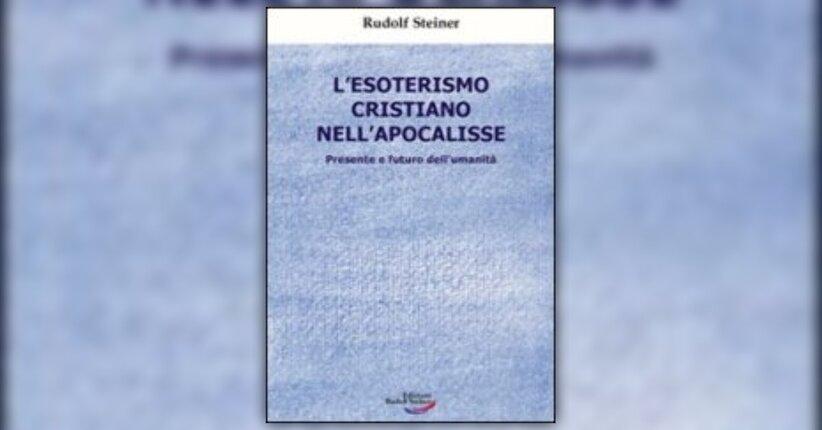 """Prefazione del libro """"L'esoterismo Cristiano nell'Apocalisse"""" di R. Steiner"""