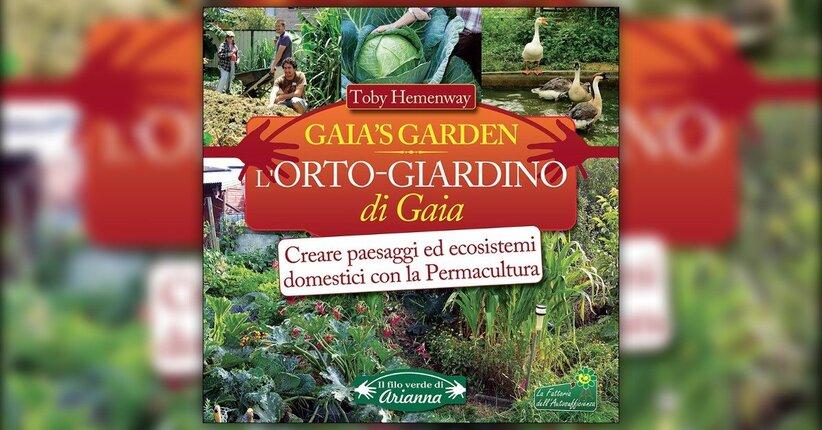 """Prefazione del libro """"L'Orto - Giardino di Gaia"""" di Toby Hemenway"""