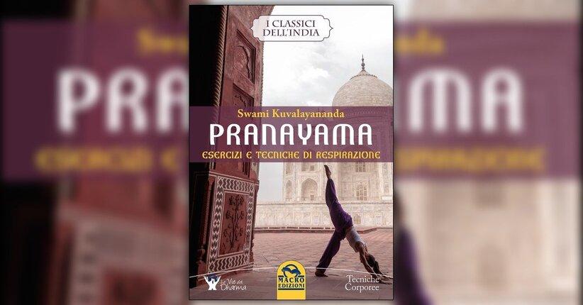 """Prefazione del libro """"Pranayama"""" di Swami Kuvalayananda"""