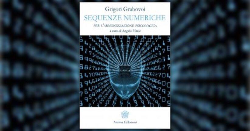 """Prefazione del libro """"Sequenze Numeriche per l'Armonizzazione Psicologica"""" di Grigori Grabovoi"""