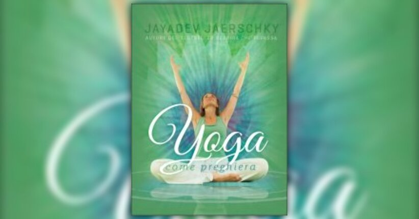 """Prefazione del libro """"Yoga come Preghiera"""" di Swami Mangalananda"""