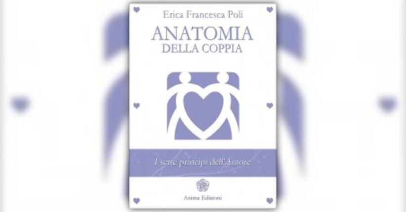 """Prefazione di Erica Poli - Estratto dal libro """"Anatomia della Coppia"""""""