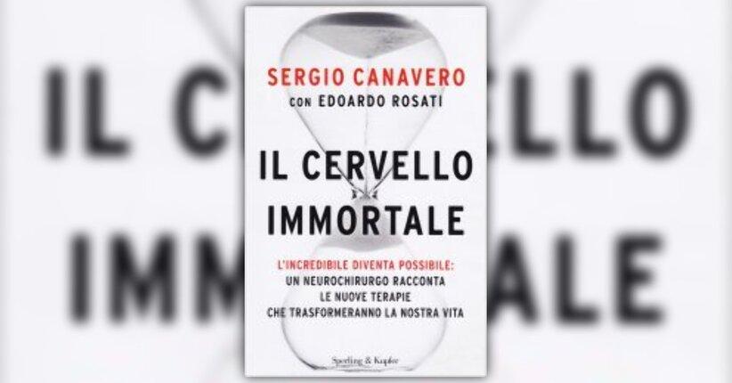 """Prefazione di """"Il Cervello Immortale"""" Libro di Sergio Canavero"""