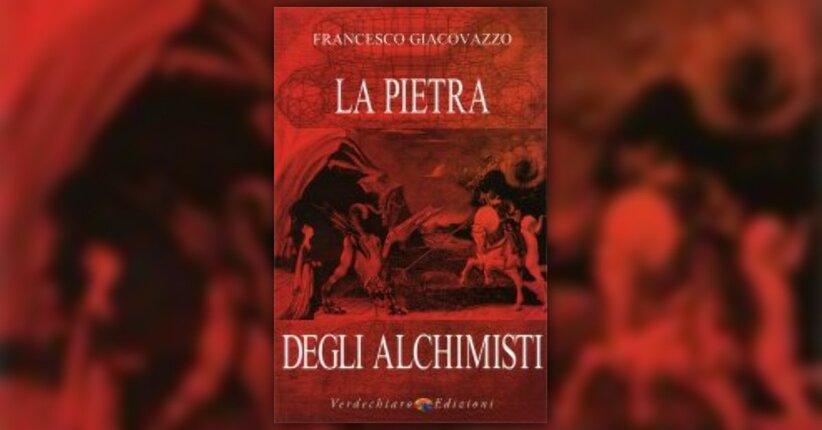 """Prefazione di """"La Pietra degli Alchimisti"""" libro di Francesco Giacovazzo"""