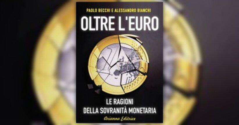 """Prefazione di """"Oltre l'Euro"""" libro di Paolo Becchi e Alessandro Bianchi"""