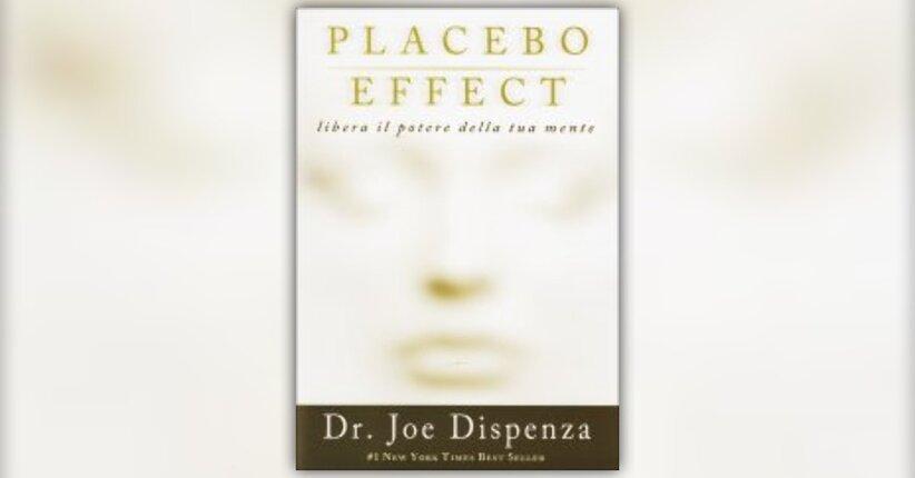 """Prefazione di """"Placebo Effect"""" Libro del Dr. Joe Dispenza"""