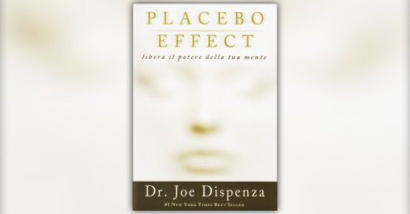 "Prefazione di ""Placebo Effect"" Libro del Dr. Joe Dispenza"