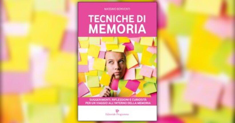 """Prefazione di """"Tecniche di Memoria"""" Libro di Massimo Bonventi"""