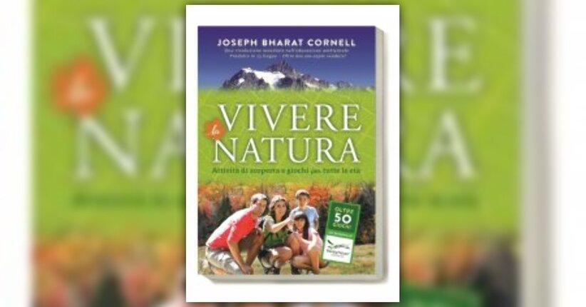 """Prefazione di """"Vivere la Natura"""" libro di Joseph Bahrat Cornell"""