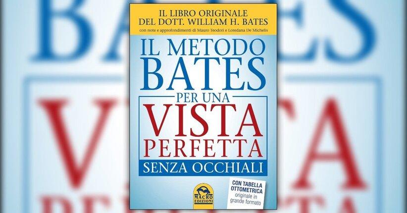 """Prefazione di W.H.Bates al libro """"Il Metodo Bates per una Vista Perfetta senza Occhiali"""""""