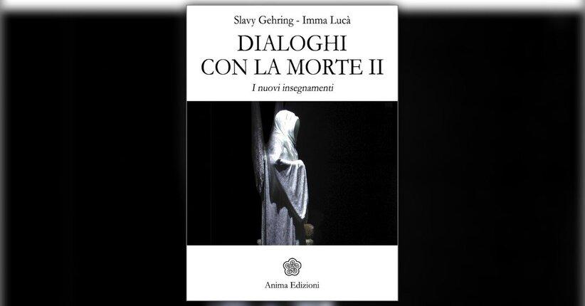Prefazione - Dialoghi con la Morte 2 - Libro di Slavy Gehring e Imma Lucà