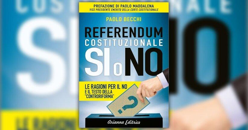 """Prefazione e Premessa di """"Referendum Costituzionale: Si o No"""" libro di Paolo Becchi"""
