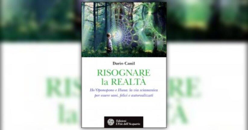 """Prefazione - Estratto da """"Risognare la Realtà"""" libro di Dario Canil"""
