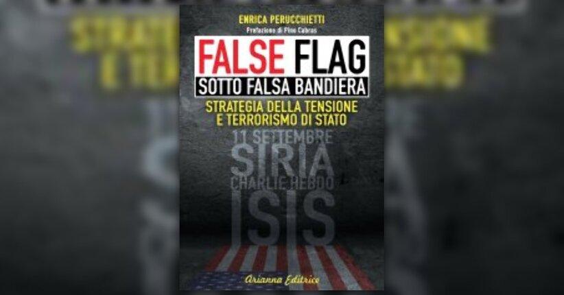 """Introduzione - Estratto dal libro """"False Flag - Sotto Falsa Bandiera"""""""