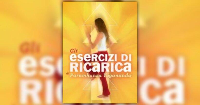 Prefazione - Gli Esercizi di Ricarica di Paramhansa Yogananda