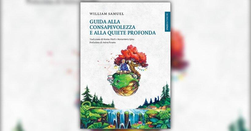Prefazione - Guida alla Consapevolezza e alla Quiete Profonda - Libro di William Samuel
