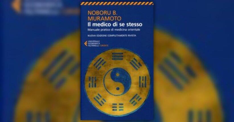 """Prefazione - """"Il Medico di Se Stesso"""" libro di Naboru Muramoto"""