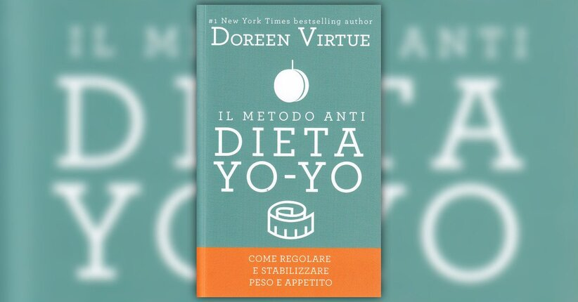Prefazione - Il Metodo Anti Dieta Yo-yo - Libro di Doreen Virtue