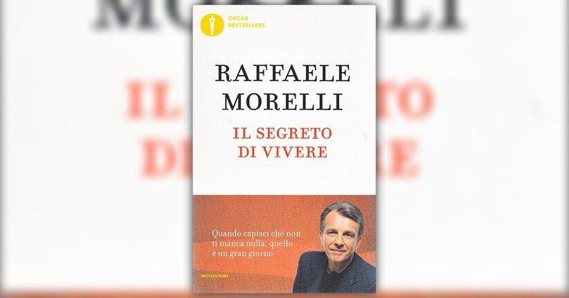 Prefazione - Il Segreto di Vivere - Libro di Raffaele Morelli