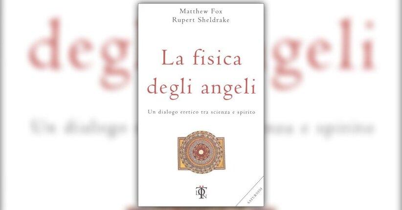 Prefazione - La Fisica degli Angeli - Libro di Matthew Fox e Rupert Sheldrake