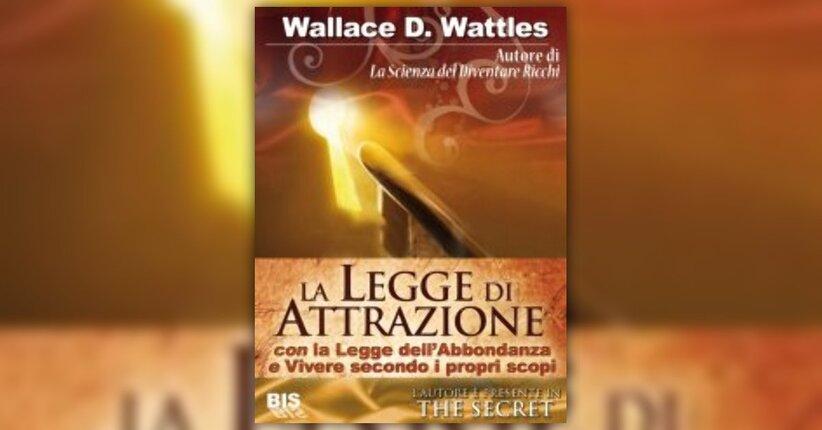 Prefazione - La Legge di Attrazione di Wallace D. Wattles