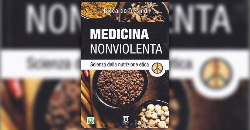Prefazione - Medicina Nonviolenta - Libro di Riccardo Trespidi