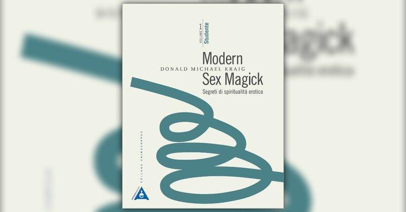 Prefazione - Modern Sex Magick - Libro di Donald Michael Kraig