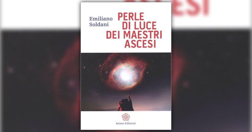 Prefazione - Perle di Luce dei Maestri Ascesi - Libro di Emiliano Soldani