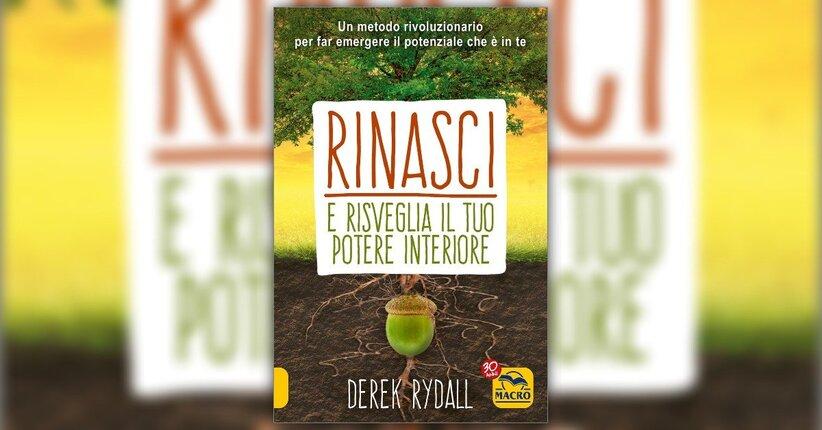 Prefazione - Rinasci e Risveglia il tuo Potere Interiore - Libro di Derek Rydall