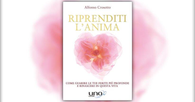 Prefazione - Riprenditi l'Anima - Libro di Alfonso Crosetto