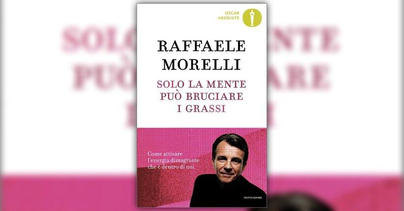 Prefazione - Solo la Mente può Bruciare i Grassi - Libro di Raffaele Morelli