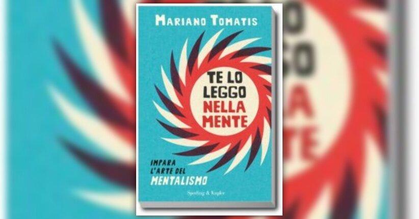 Prefazione - Te lo leggo nella Mente - Libro di Mariano Tomatis