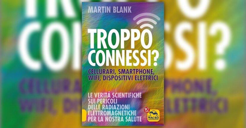 Prefazione - Troppo Connessi? - Libro di Martin Blank